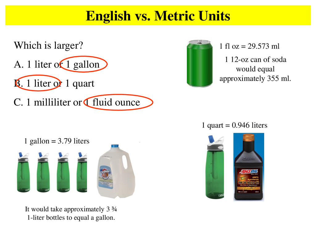 English vs. Metric Units Which is larger? A. 1 ...
