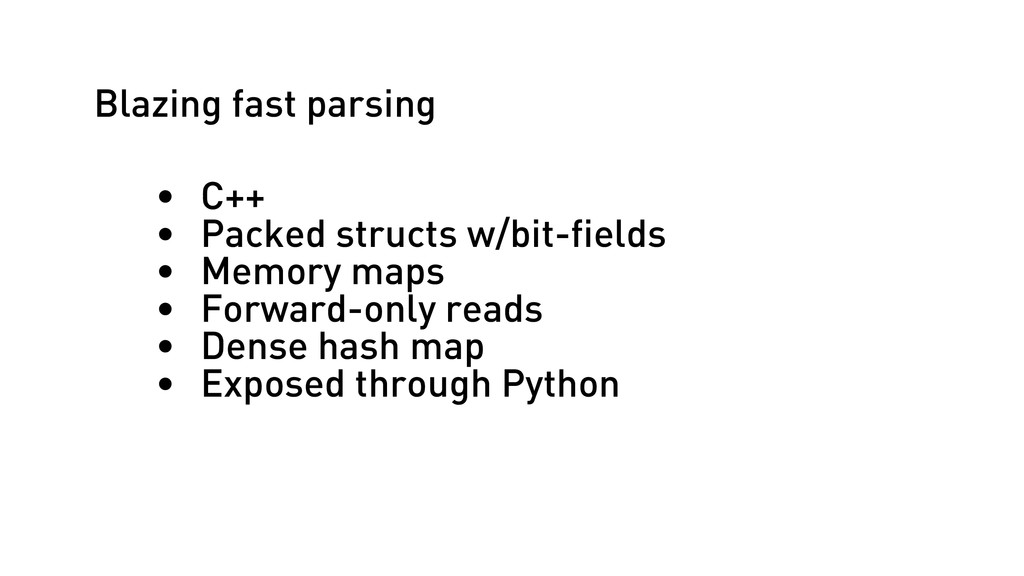 Blazing fast parsing • C++ • Packed structs w/b...