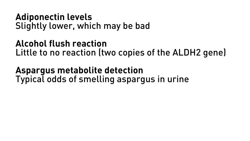 Adiponectin levels Slightly lower, which may be...