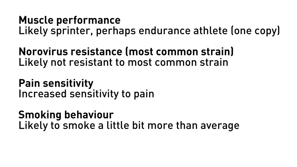Muscle performance Likely sprinter, perhaps end...