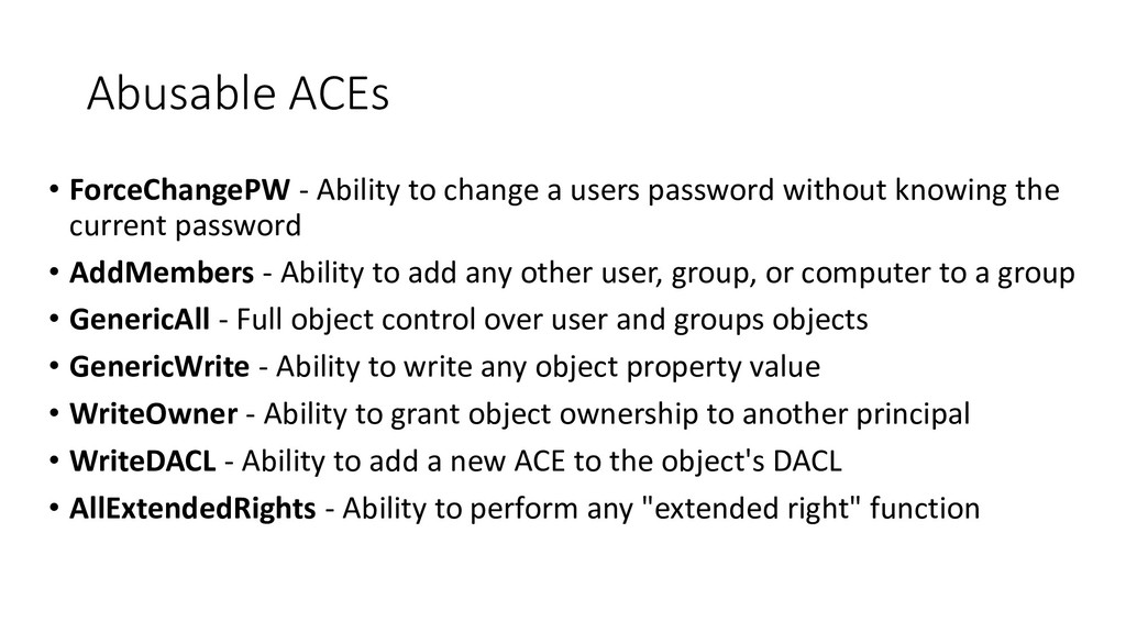 Abusable ACEs • ForceChangePW - Ability to chan...