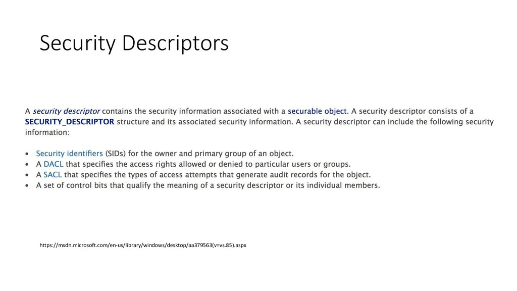 Security Descriptors https://msdn.microsoft.com...