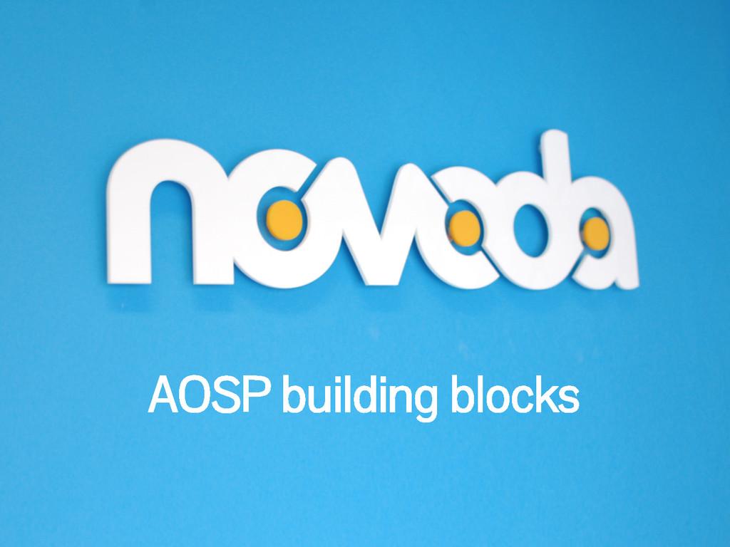 AOSP building blocks