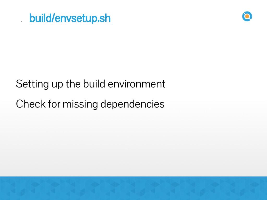 . build/envsetup.sh Setting up the build enviro...