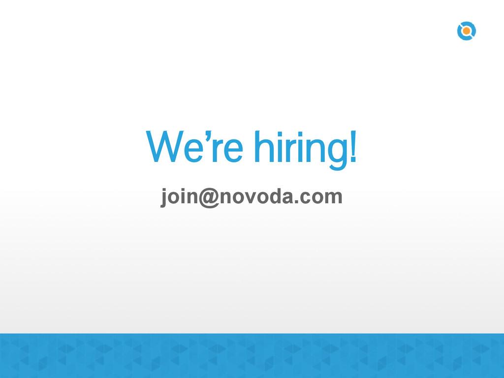 We're hiring! join@novoda.com