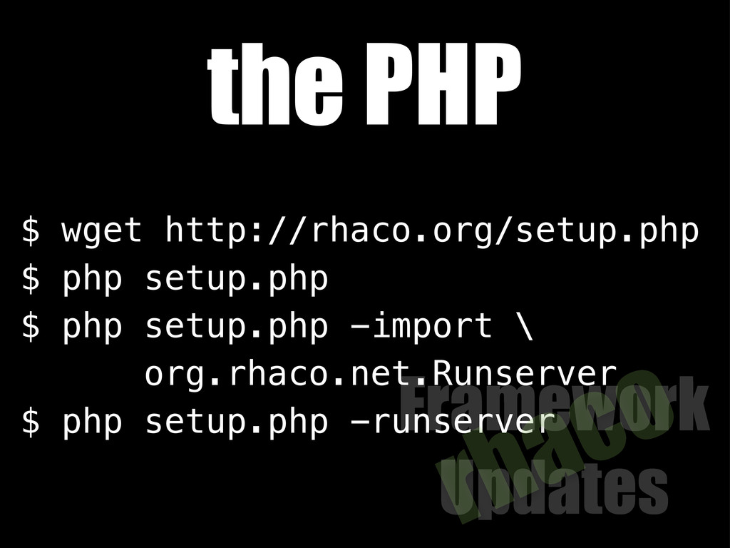 $ wget http://rhaco.org/setup.php $ php setup.p...