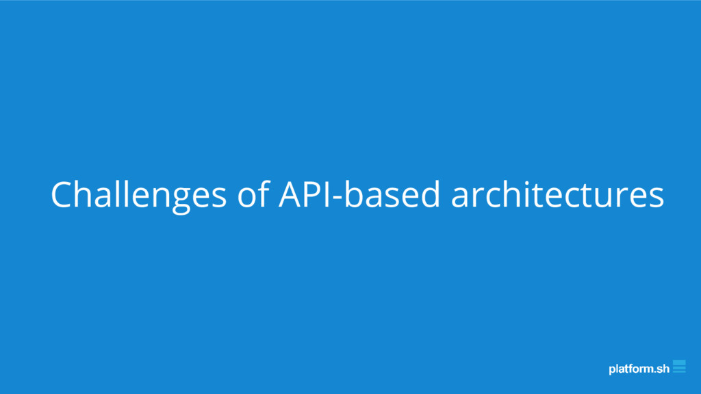 Challenges of API-based architectures