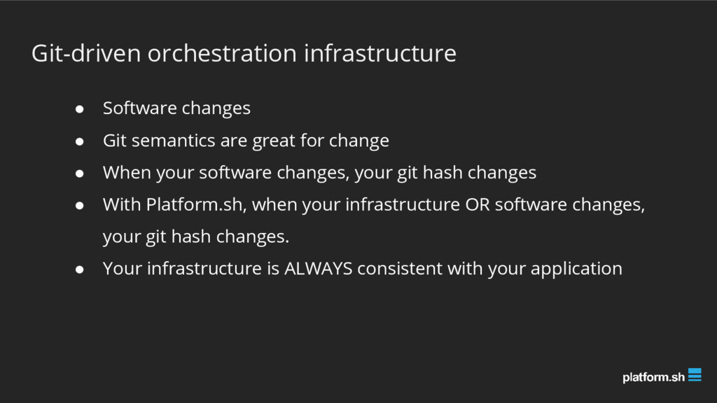 Git-driven orchestration infrastructure ● Softw...