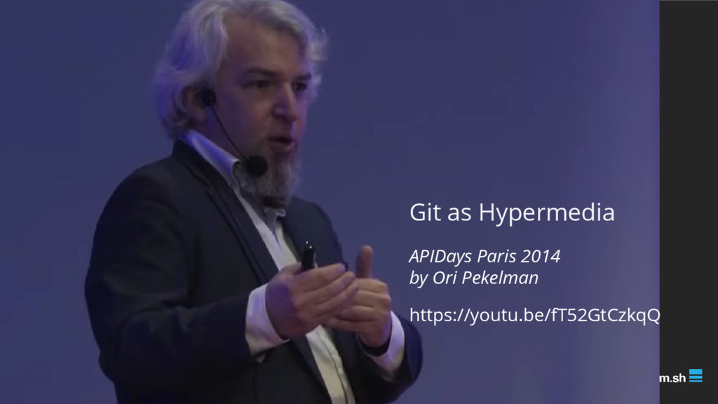 Git as Hypermedia APIDays Paris 2014 by Ori Pek...