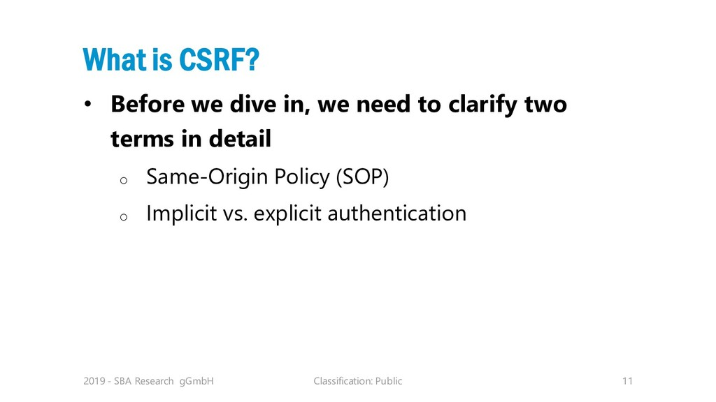Classification: Public 11 What is CSRF? • Befor...