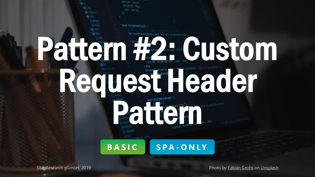 Classification: Public 18 Pattern #2: Custom Re...