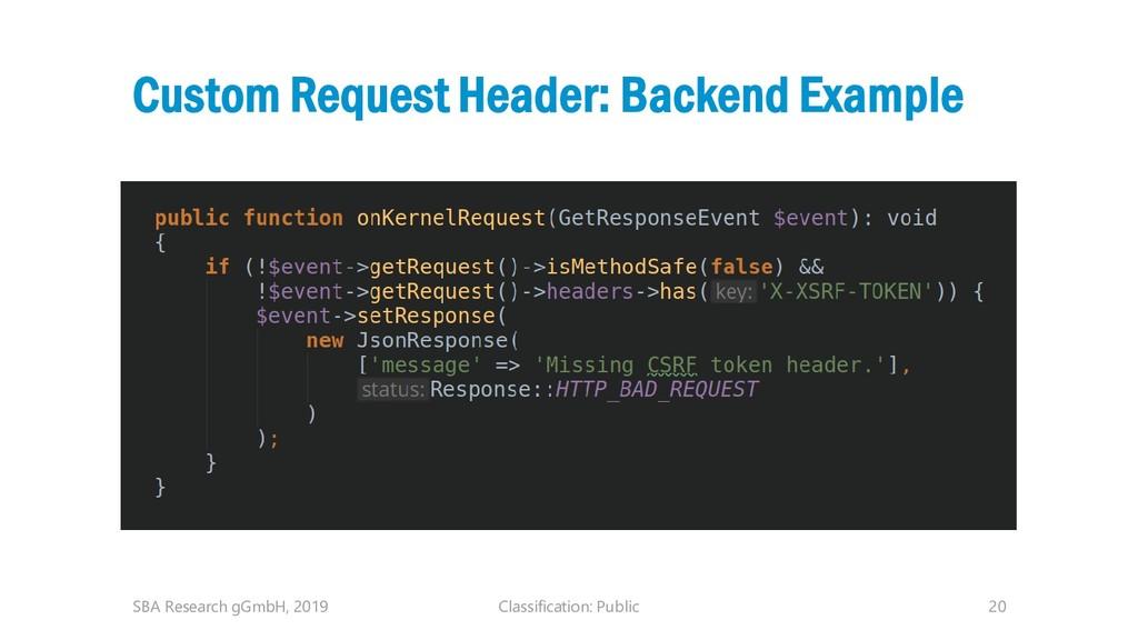 Classification: Public 20 Custom Request Header...