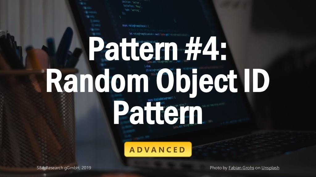 Classification: Public 32 Pattern #4: Random Ob...