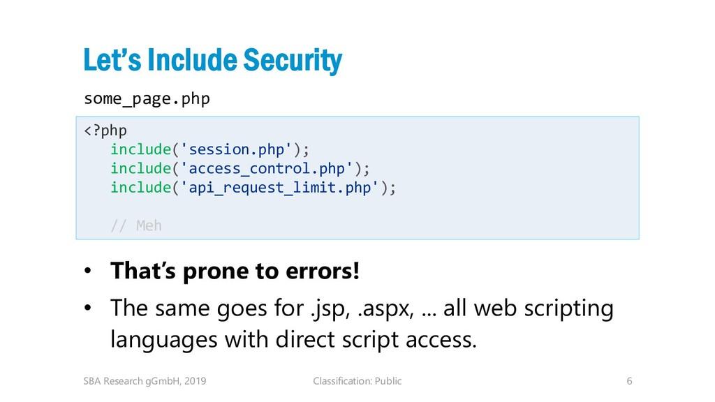 Classification: Public 6 Let's Include Security...