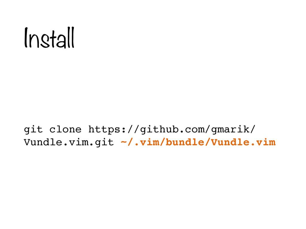 Install git clone https://github.com/gmarik/ Vu...