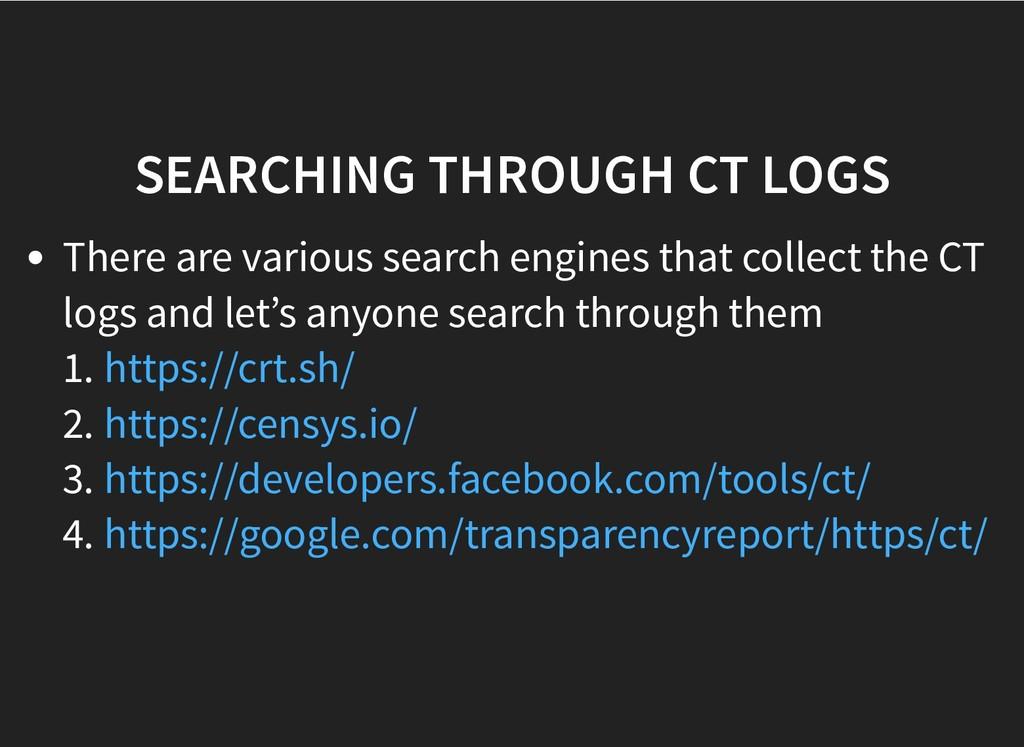 SEARCHING THROUGH CT LOGS SEARCHING THROUGH CT ...