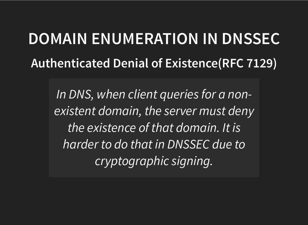 DOMAIN ENUMERATION IN DNSSEC DOMAIN ENUMERATION...