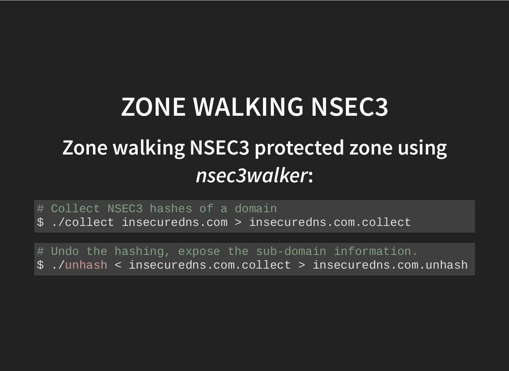 ZONE WALKING NSEC3 ZONE WALKING NSEC3 Zone walk...
