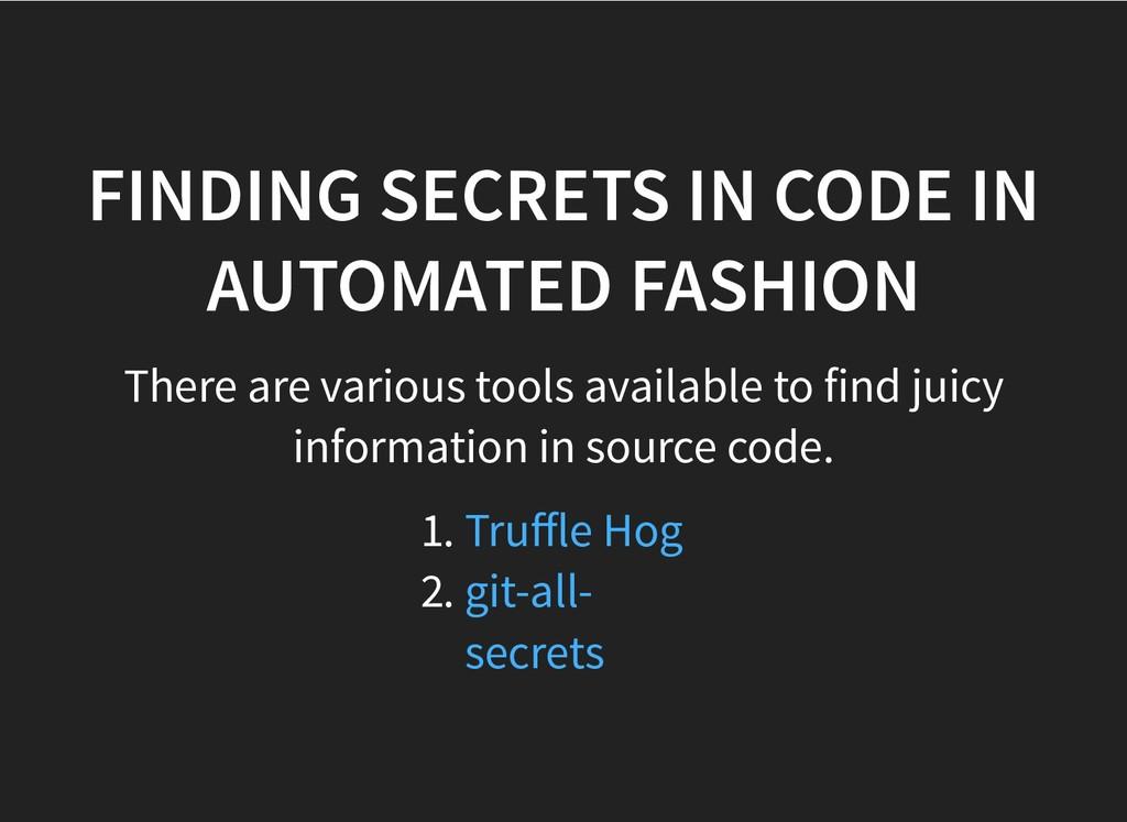 FINDING SECRETS IN CODE IN FINDING SECRETS IN C...