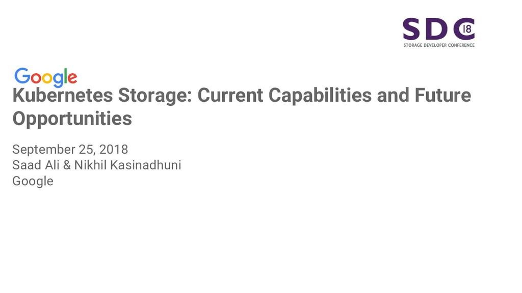Kubernetes Storage: Current Capabilities and Fu...