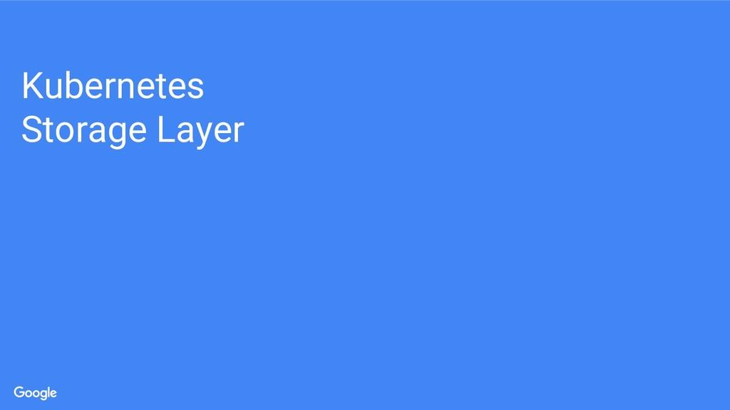 Kubernetes Storage Layer
