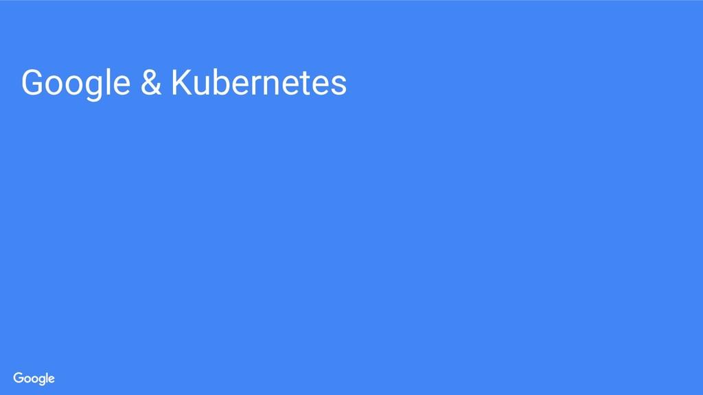 Google & Kubernetes