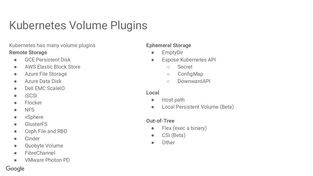 Kubernetes has many volume plugins Remote Stora...