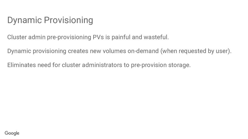 Dynamic Provisioning Cluster admin pre-provisio...