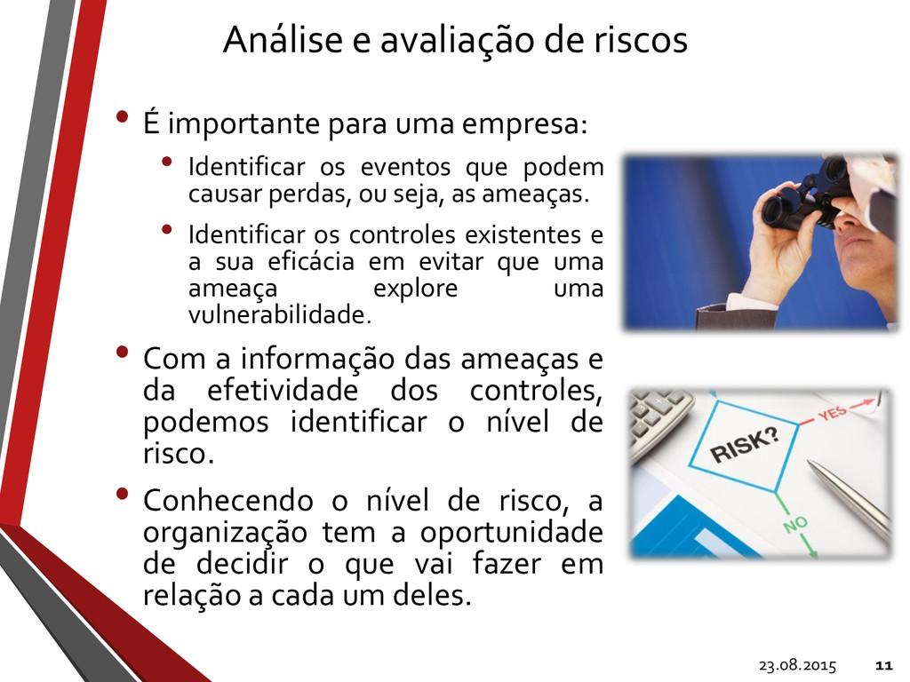Análise e avaliação de riscos • É importante pa...