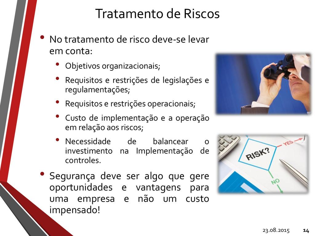 Tratamento de Riscos • No tratamento de risco d...