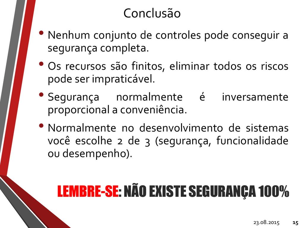 Conclusão • Nenhum conjunto de controles pode c...