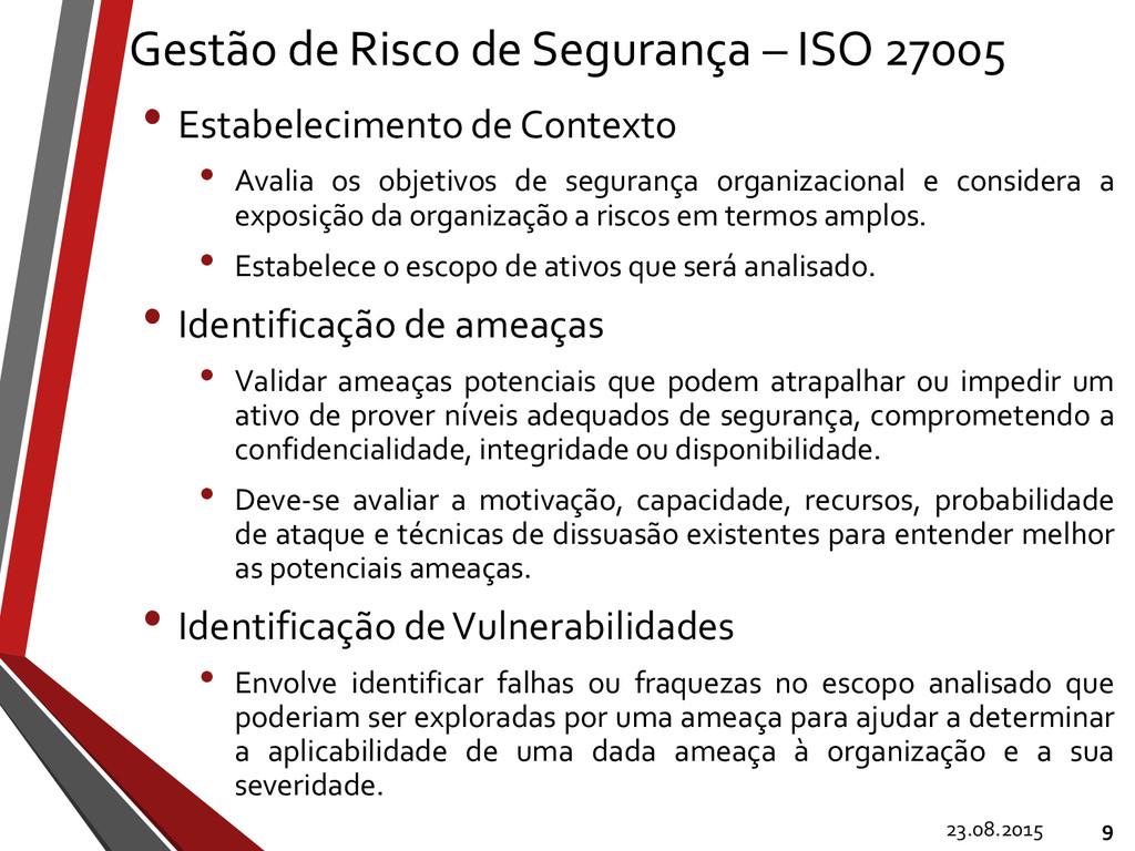 Gestão de Risco de Segurança – ISO 27005 • Esta...