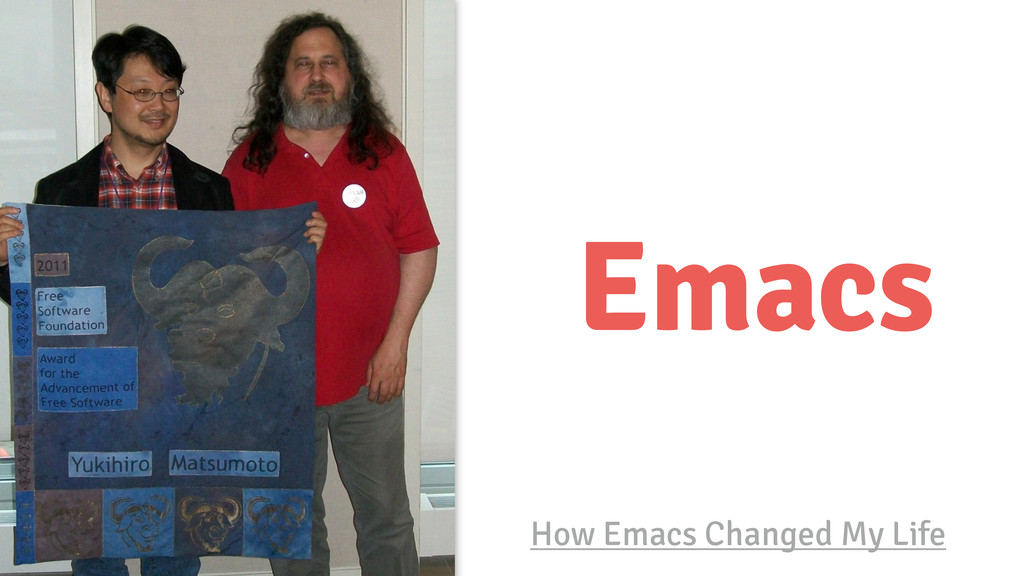 Emacs How Emacs Changed My Life