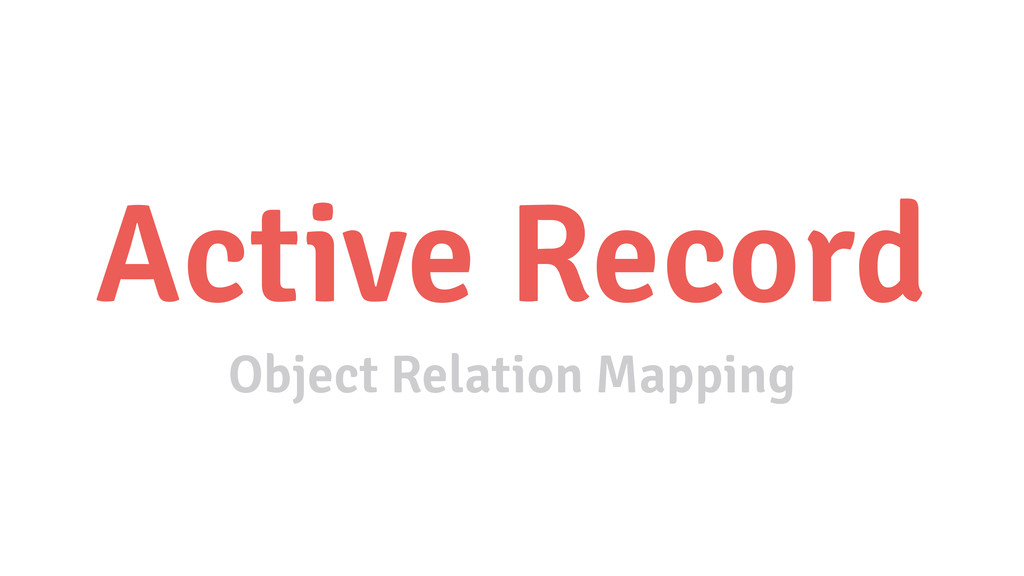 Active Record Object Relation Mapping