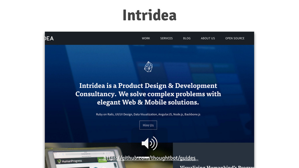 Intridea https://github.com/thoughtbot/guides