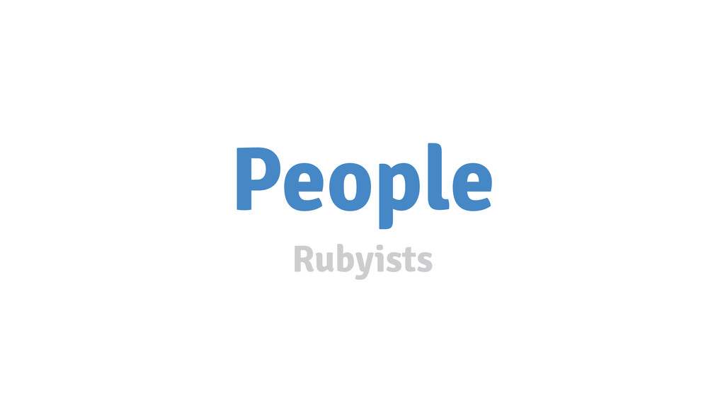 People Rubyists