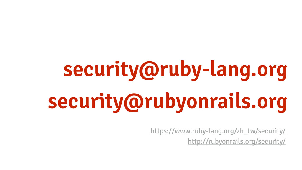 security@ruby-lang.org security@rubyonrails.org...