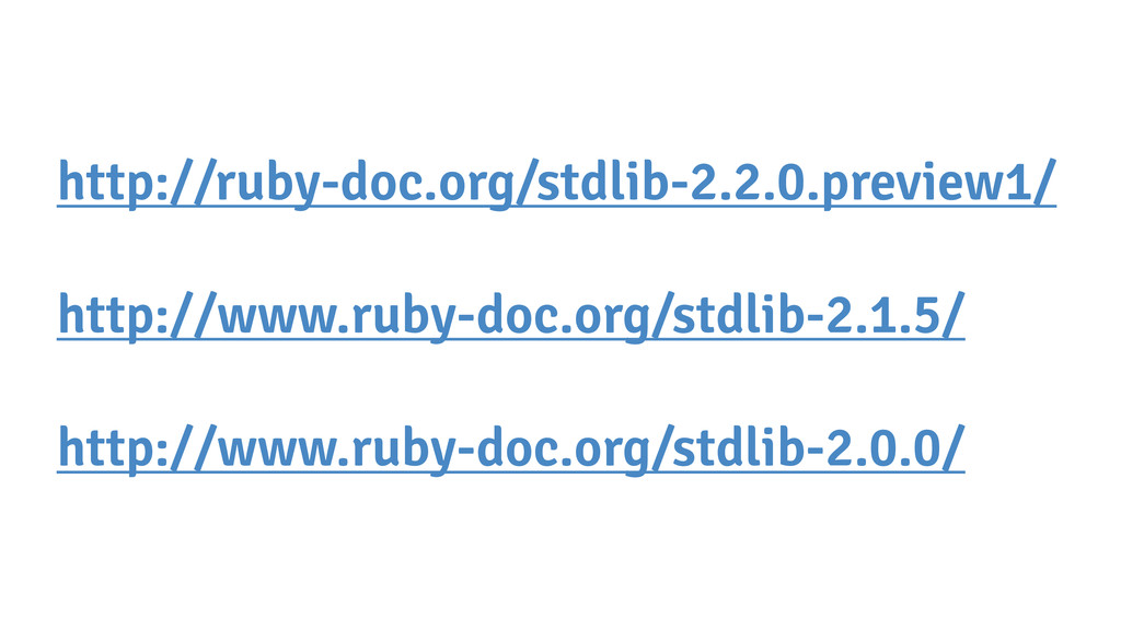 http://ruby-doc.org/stdlib-2.2.0.preview1/ http...