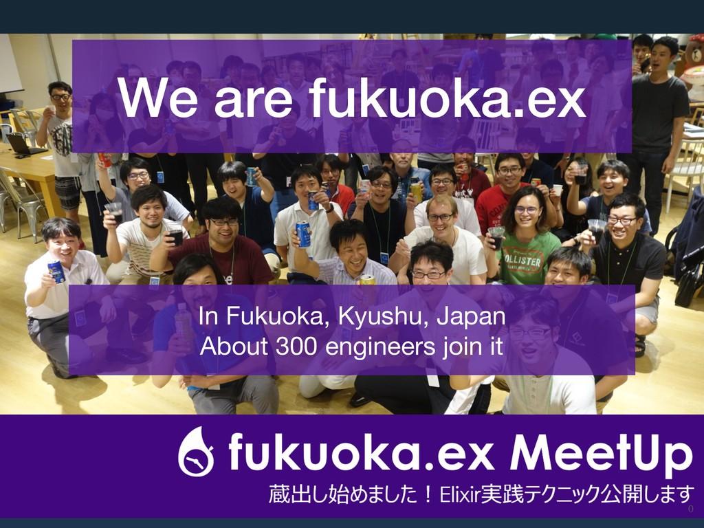We are fukuoka.ex In Fukuoka, Kyushu, Japan  Ab...
