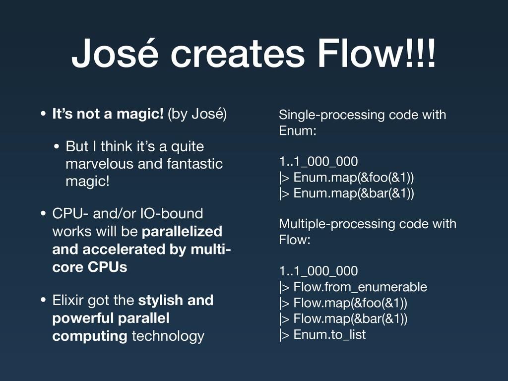 José creates Flow!!! • It's not a magic! (by Jo...