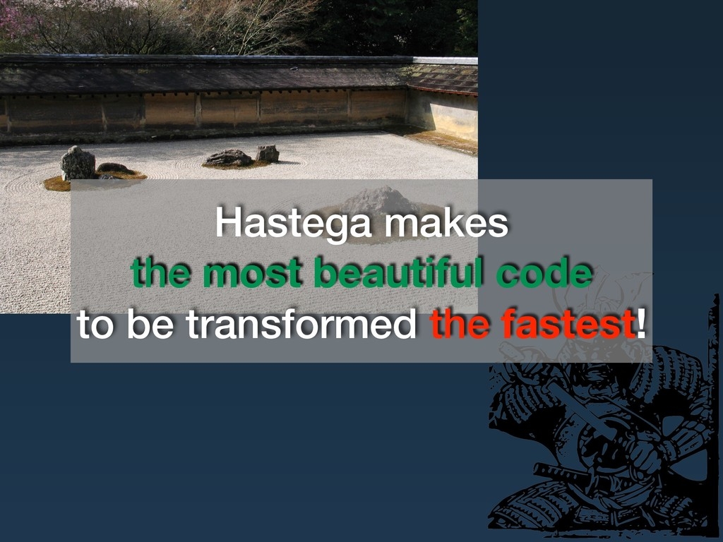 Hastega makes the most beautiful code to be tra...