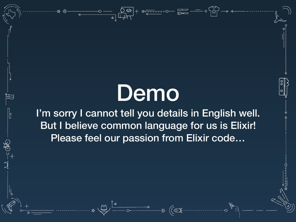 Demo I'm sorry I cannot tell you details in Eng...