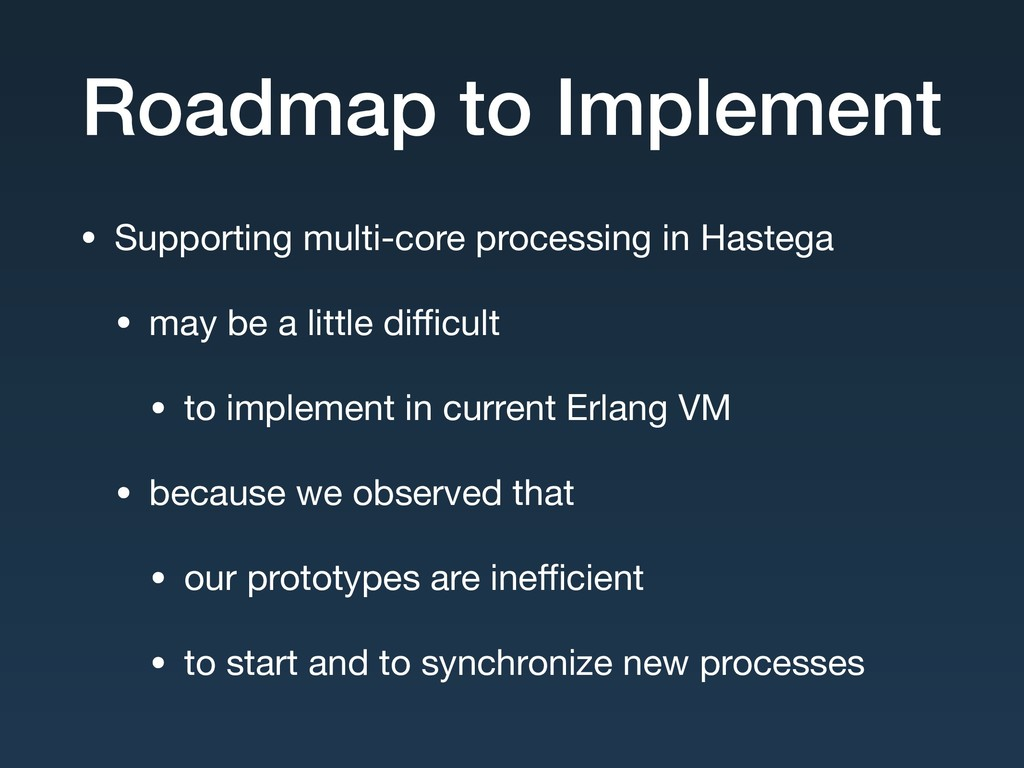 Roadmap to Implement • Supporting multi-core pr...