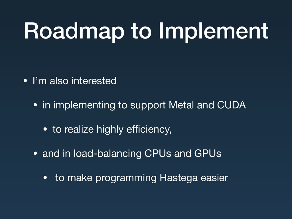 Roadmap to Implement • I'm also interested  • i...