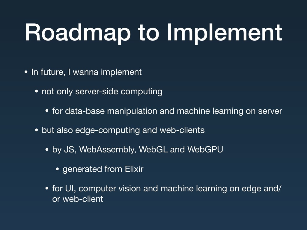 Roadmap to Implement • In future, I wanna imple...