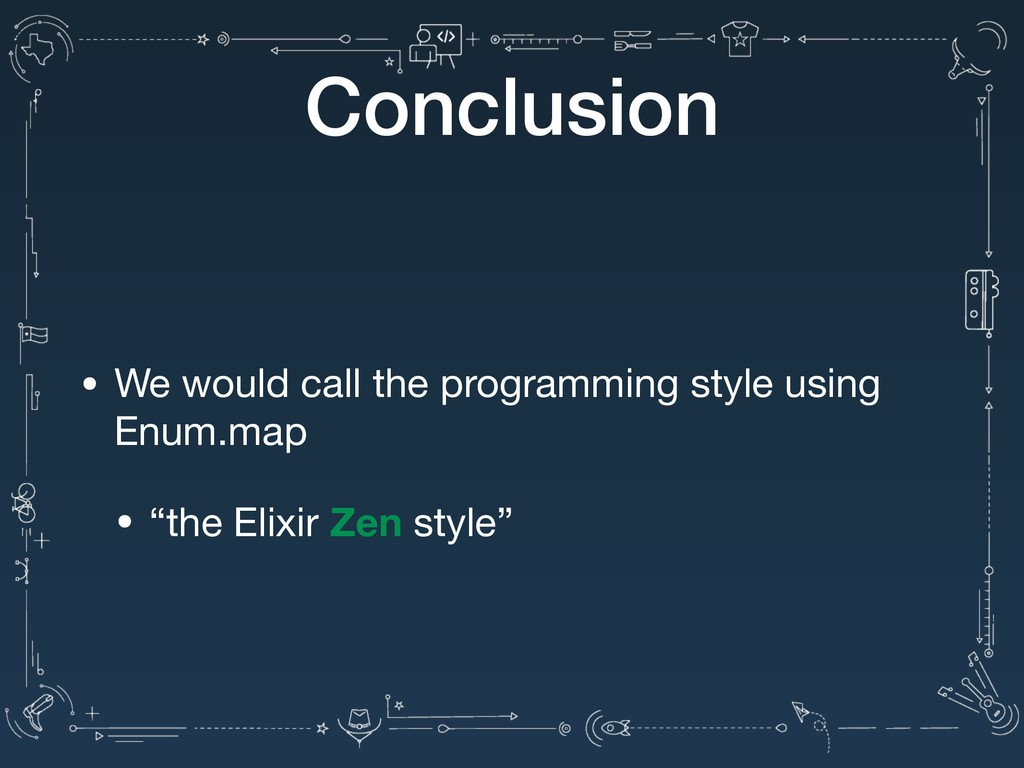Conclusion • We would call the programming styl...
