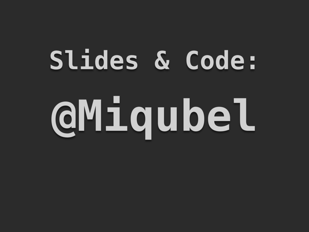 @Miqubel Slides & Code: