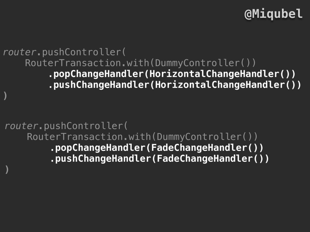router.pushController( RouterTransaction.with(D...