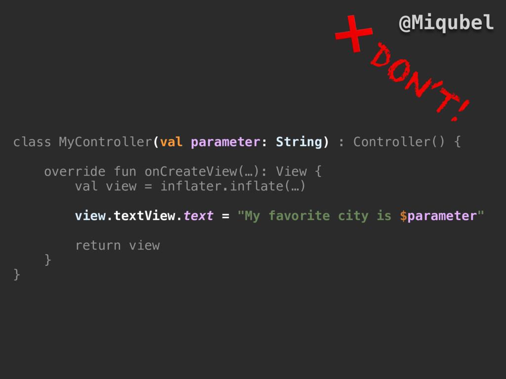 class MyController(val parameter: String) : Con...