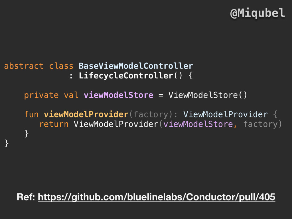 abstract class BaseViewModelController : Lifecy...